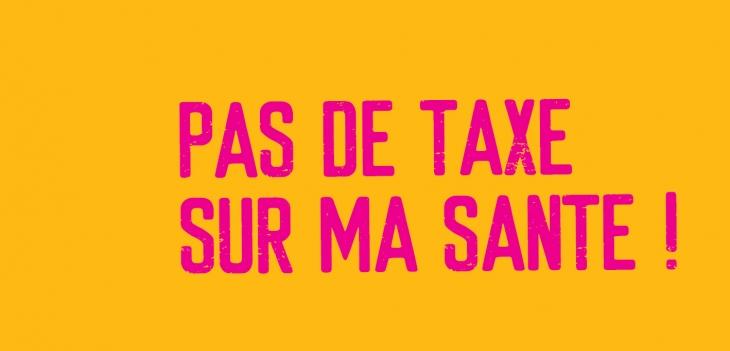 combattons les taxes sur la sante