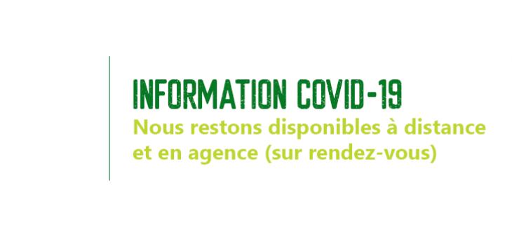 Info covid-19 - Nos agences restent ouverte, sur rendez-vous