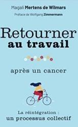 Livre Retourner au travail après un cancer Mahali Mertens de Wilmars éditions Jouvence